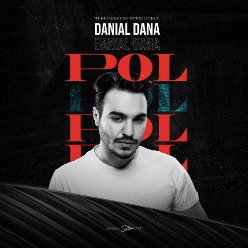 دانلود آهنگ جدید دانیال دانا پول