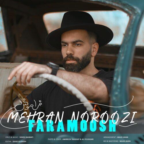 دانلود آهنگ جدید مهران نوروزی فراموش